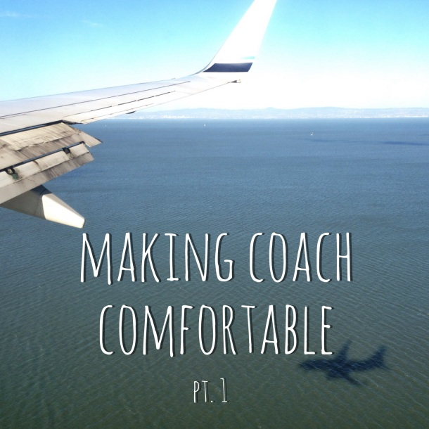 Making Coach Comfortable, pt. 1