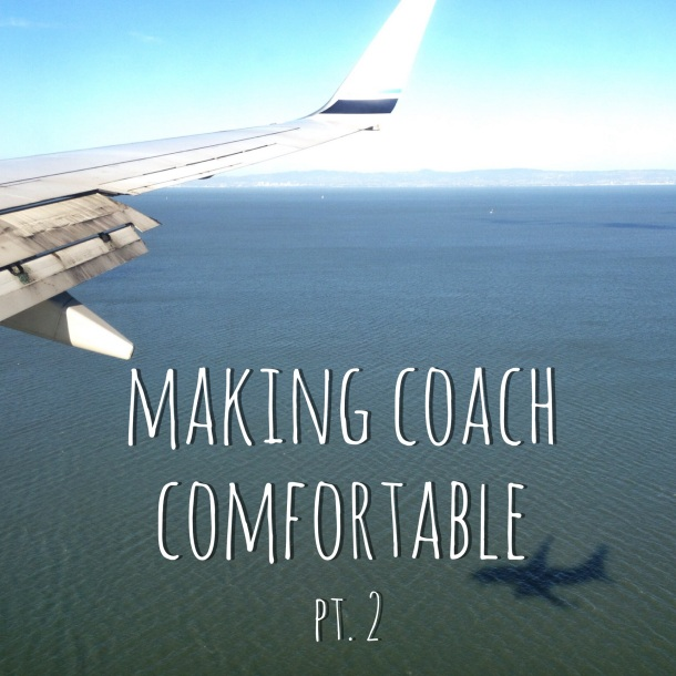 Making Coach Comfortable, Pt. 2