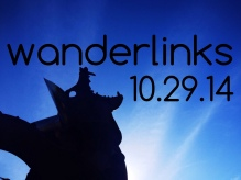 Wanderlinks 10.29.14