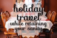 Holiday Travel while Retaining Your Sanity