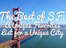 The Best of SF: A Unique Favorites List for a Unique City