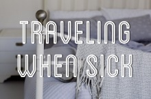 Traveling When Sick: 8 Tips to Get Better Quicker