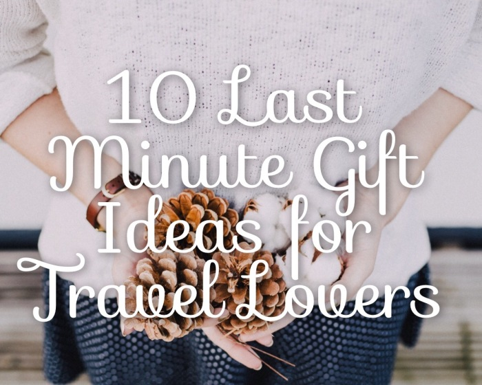 10 Last Minute Gift Ideas for Travel Lovers You Can Get By Christmas Day