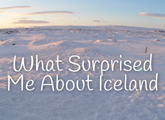 What Surprised Me About Iceland