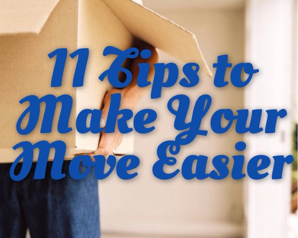 11 Tips to Make Your Move Easier Before You Move