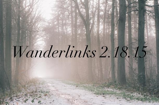 Wanderlinks 2.18.15