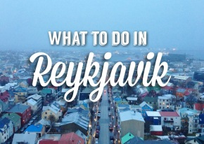 My Favorite Things to Do in Reykjavik: Where to Eat, Stay, and Play