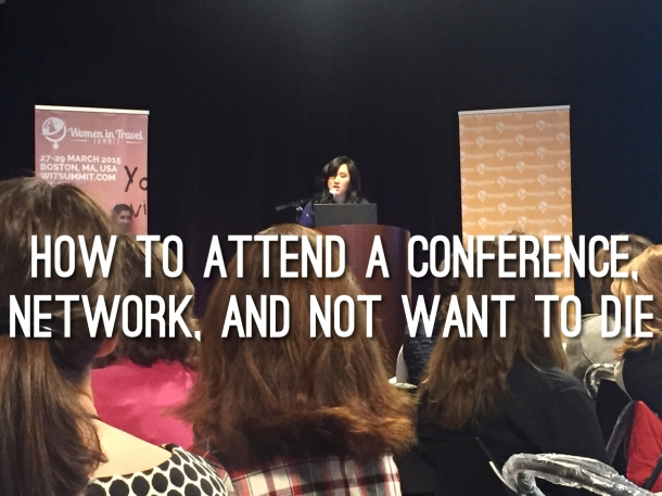 How to Attend a Conference, Network, and Not Want to Die
