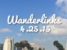 Wanderlinks 4.25.15