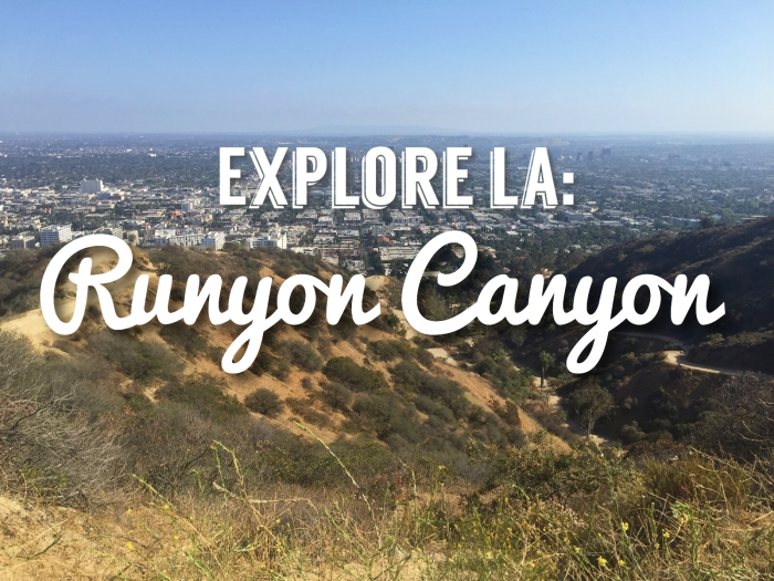 Explore Los Angeles: Hiking in Runyon Canyon