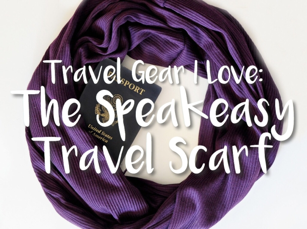 Travel Gear I Love: The Speakeasy Travel Scarf