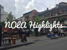 NOLA Highlights: The Best Things I Did in New Orleans