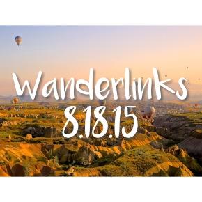 Wanderlinks 8.18.15