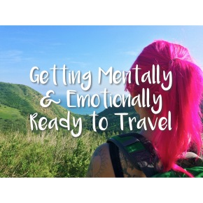 Getting Mentally & Emotionally Ready to Travel