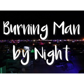 Photoset: Burning Man by Night