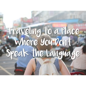 Traveling to a Place Where You Don't Speak the Language