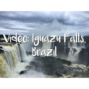 Video: Visiting Iguazu Falls in Brazil